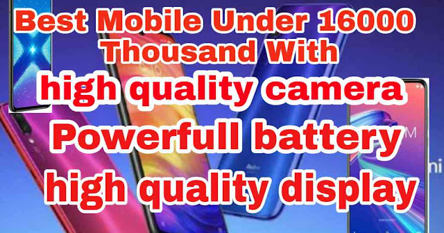 best 8 mobile phone under 16000 thousand (2019) | best android phone under 16000