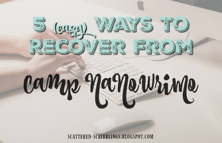 5 (easy) ways to recover from Camp NaNoWriMo - Post Header Image