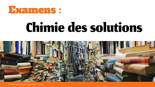 Examens : Chimie des Solutions