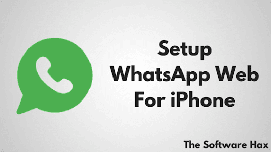How To Use WhatsApp Web For iPhone - The Software Hax