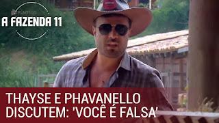 Thayse e Phavanello discutem: 'Você é falsa' | A Fazenda 11