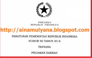 Tentang Pinjaman Daerah diterbitkan untuk melaksanakan ketentuan Pasal  TERLENGKAP PERATURAN PEMERINTAH – PP NOMOR 56 TAHUN 2018 TENTANG PINJAMAN DAERAH