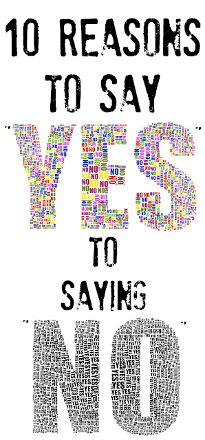 "10 reasons to say ""YES"" to saying ""no"""