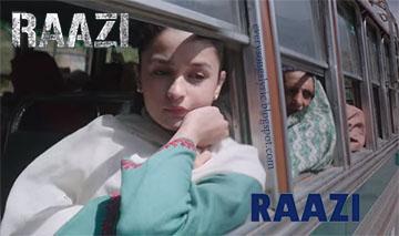Raazi Title Song Lyrics and Video from Raazi 2018 hindi movie starring Alia Bhatt sung by Arijit Singh