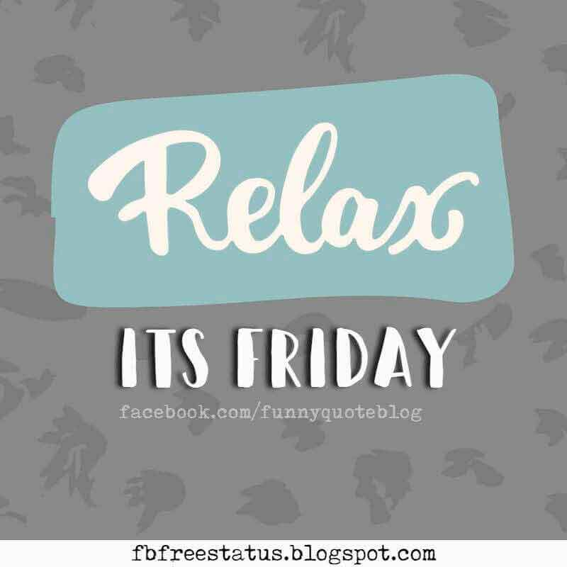 Relax, It's Friday.