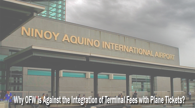 Here's Why Overseas Filipino Workers (OFW) Against the Integration of Terminal Fees with Plane Tickets