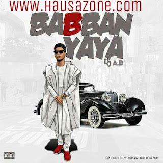 [music ]Dj ab Babban yaya new music
