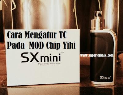 Cara Mengatur Temperature Control (TC) Pada  MOD Chip Yihi SX