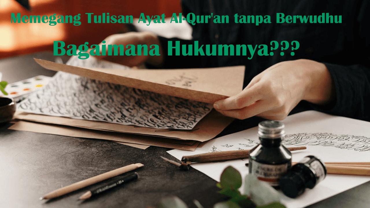 Memegang Tulisan Ayat Al-Qur'an tanpa Berwudhu