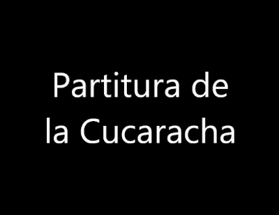 10 Partituras Populares Tradicionales 8º Partituras de La Cucaracha Sheets Music