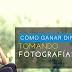 ¿Tienes Una Cámara? Descubre Cómo Ganar Dinero Tomando Fotografías