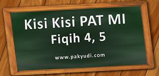 Download. Unduh Kisi Kisi UKK/ PAT/ UAS Semester 2/ Genap fiqih MI Kelas 4 5 Kurtilas Terbaru Th. 2018/ 2019/ 2020/ 2020 PDF Docs Word Format, pg, uraian, essay, isian singkat