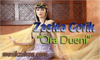 Lagu Zaskia Gotik Ora Dueni Mp3 Single Terbaru 2017