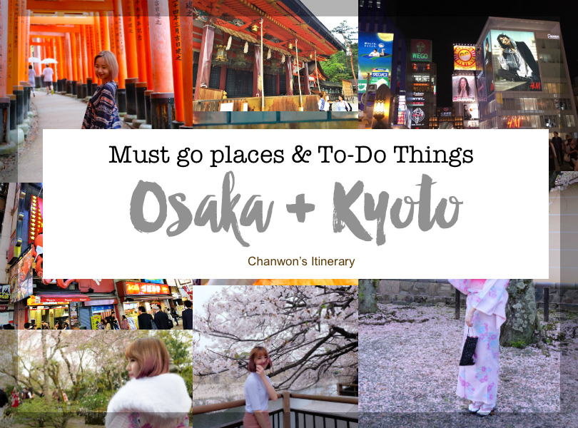 Osaka Kyoto Must Go Places To Do Chanwon S Itinerary