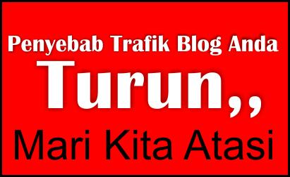 Kenali penyebab Trafik Blog Turun (dengan cara mengatasinya)