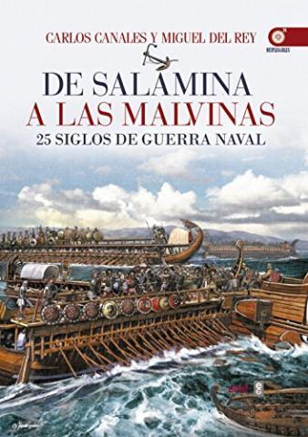 e Salamina a las Malvinas. 25 siglos de guerra naval