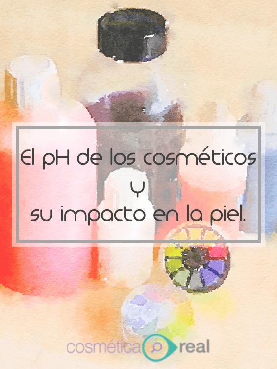 El pH de los cosméticos y su impacto en la piel.