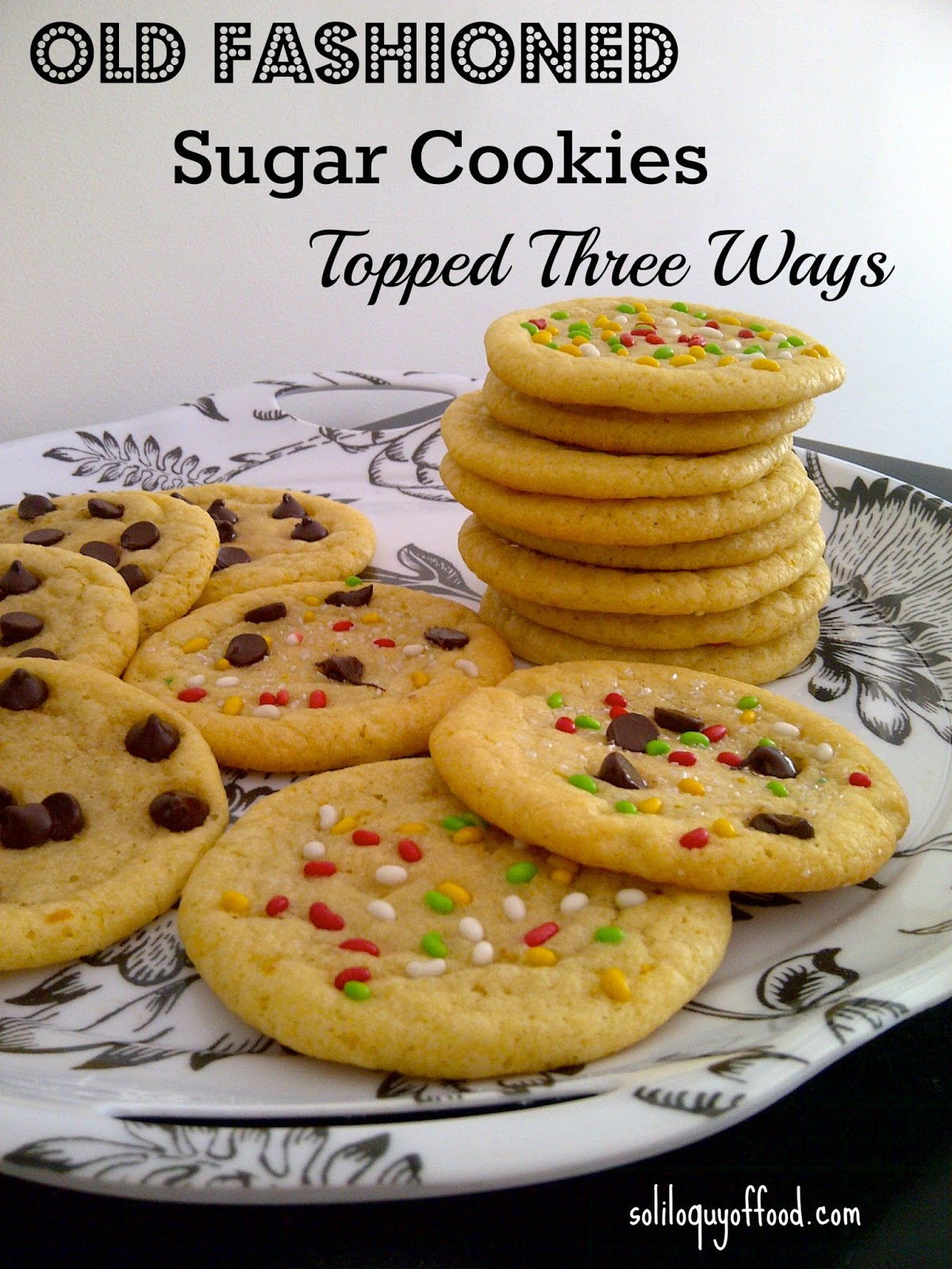 Soliloquy Of Food & Such:   Soft & Chewy Old Fashioned Sugar Cookies - Topped Three Ways from http://www.soliloquyoffood.com