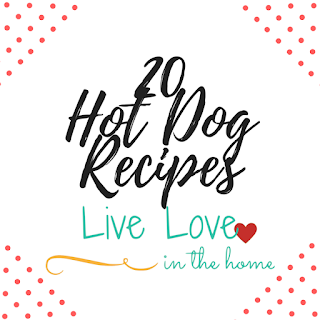 A collection of 20 Hot Dog Recipes / BBQ Menu Ideas / By Live Love in the Home