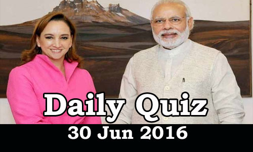 Daily Current Affairs Quiz - 30 Jun 2016
