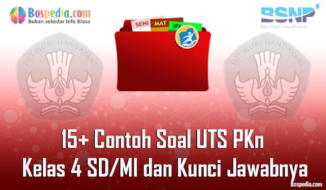 15+ Contoh Soal UTS PKn Kelas 4 SD/MI dan Kunci Jawabnya Terbaru