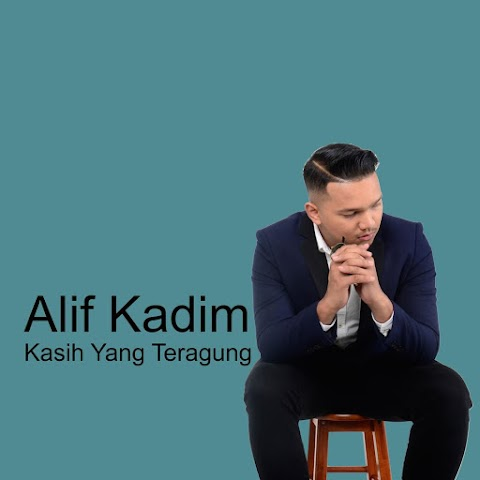 Alif Kadim - Kasih Yang Teragung MP3