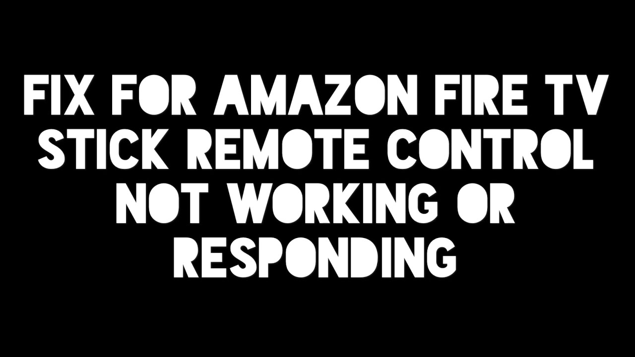 Amazon fire TV Remote Not Working Issues