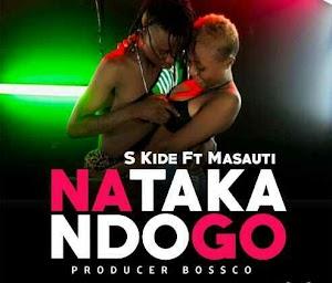 Download Mp3   S Kide ft Masauti - Nataka Ndogo