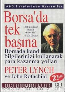 Peter Lynch, John Rothchild – Borsa'da Tek Başına