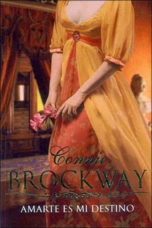 Amarte Es Mi Destino – Connie Brockway