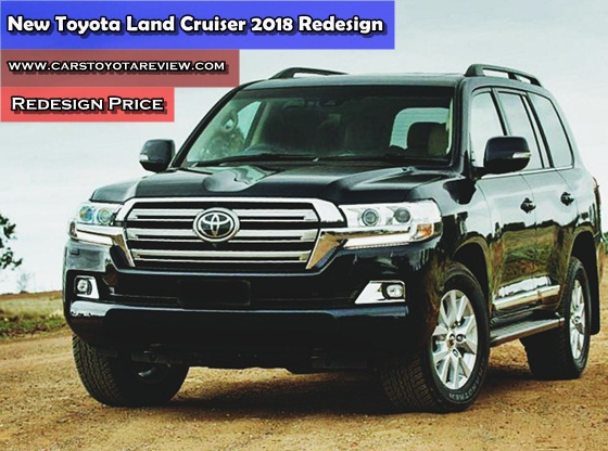 new toyota land cruiser 2018 redesign cars toyota review. Black Bedroom Furniture Sets. Home Design Ideas