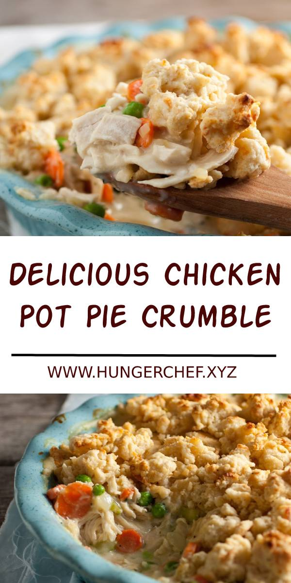 Delicious Chicken Pot Pie Crumble Recipe #chicken #pie #potpie #chickenpie #chickenrecipes #dinner #maindish
