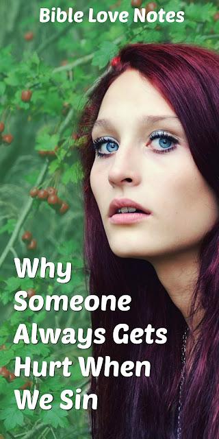 Why Someone Always Gets Hurt When We Sin