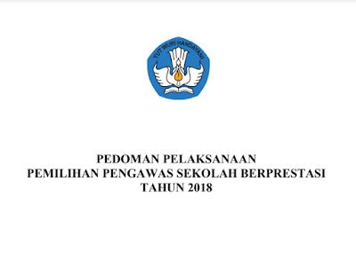 Download JUKNIS / Pedoman Pemilihan Pengawas Sekolah Berprestasi 2018 Jenjang TK SD SMP SMA SMK