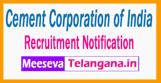 Cement Corporation of India Recruitment Notification 2017  Last Date 17-07-2017
