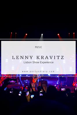 Music | Lenny Kravitz Lisbon Show Experience.