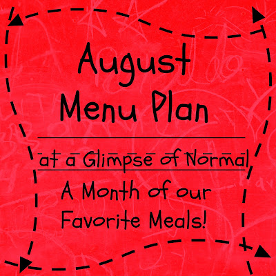 August Menu Plan, Glimpse of Normal Blog