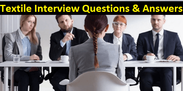 Textile interview questions and answers
