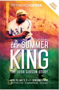 Pittsburgh Opera: The Summer King, The Josh Gibson Story, April 29, May 2, 5 & 7, Benedum Center for the Performing Arts