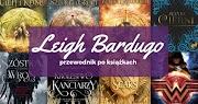 Przewodnik po książkach: Leigh Bardugo