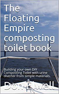 https://www.amazon.com/Floating-Empire-composting-toilet-book-ebook/dp/B07P8JLF1J/ref=sr_1_2?keywords=don+elwell&qid=1551757446&s=gateway&sr=8-2