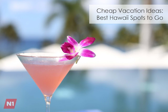 Cheap Vacation Ideas: Best Hawaii Spots to Go