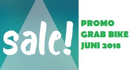 promo Grab bike Juni 2018, promo grab car juni 2018, promo grabbike juni 2018
