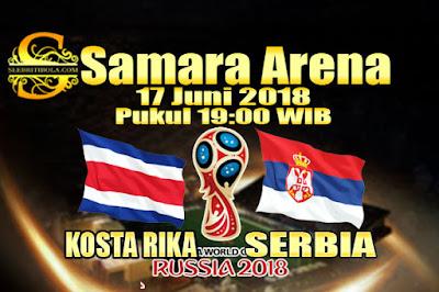 JUDI BOLA DAN CASINO ONLINE - PREDIKSI PERTANDINGAN PIALA DUNIA 2018 KOSTA RIKA VS SERBIA 17 JUNI 2018