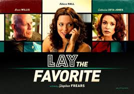 Movie Lay The Favorite image