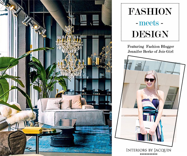 interiors by jacquin fashion meets design with fashion blogger rh interiorsbyjacquin blogspot com