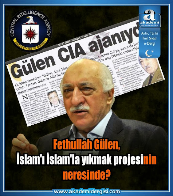 Fethullah Gülen, İslam'ı İslam'la yıkmak projesinin neresinde