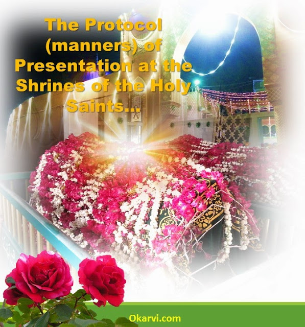 manners of presentation at the shrine auraad e mashaaikh allama kokab noorani okarvi