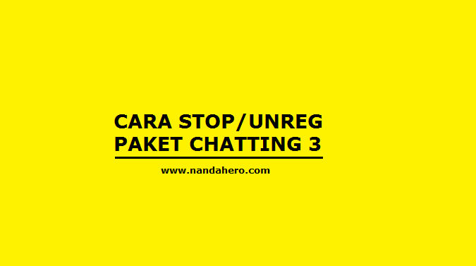 cara stop unreg paket chatting 3 tri unlimited sebulan 5000