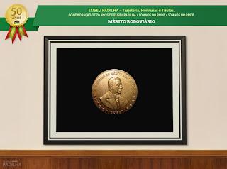 ELISEU PADILHA - Trajetória, Honrarias e Títulos - Mérito Rodoviário